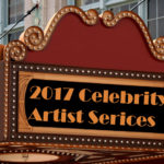 "Graphic of burgundy and gold theater marquee with gold and white lights displaying gold text on black background: ""2017 Celebrity Artist Series"""