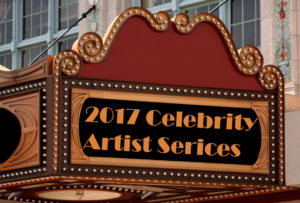 2017 Celebrity Artist Series displayed on burgundy and gold marquee
