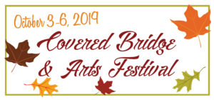 Orange, brown, yellow, green leaves surrounding text:October 3-6, 2019 Covered Bridge & Arts Festival