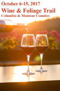 October 6-15, 2017 Wine & Foliage Trail Columbia & Montour Counties text against background of fall colors and bottle pouring red wine into two glasses