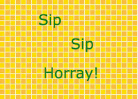 "quote ""sip sip horray!"" on golden tile wallpaper"